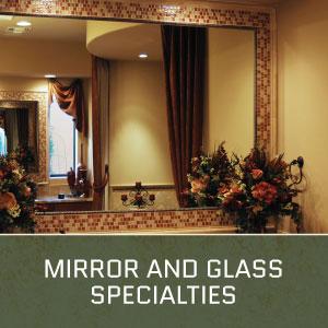 Mirror & Glass Specialties